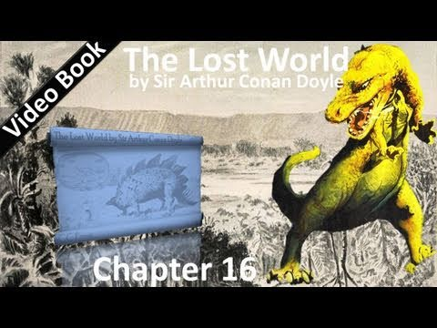 Chapter 16 - The Lost World by Sir Arthur Conan Doyle