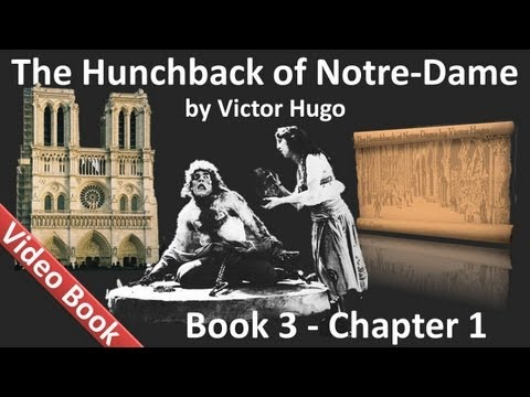 Book 03 - Chapter 1 - The Hunchback of Notre Dame by Victor Hugo